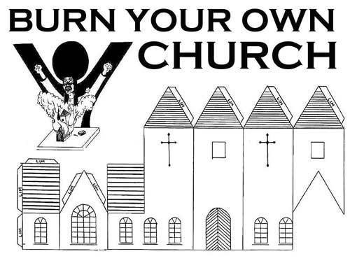 BYOC (Burn Your Own Church)…