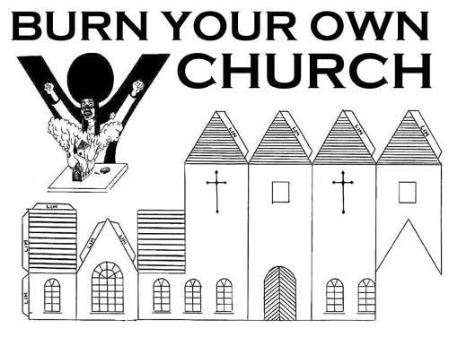 BYOC (Burn Your Own Church)…